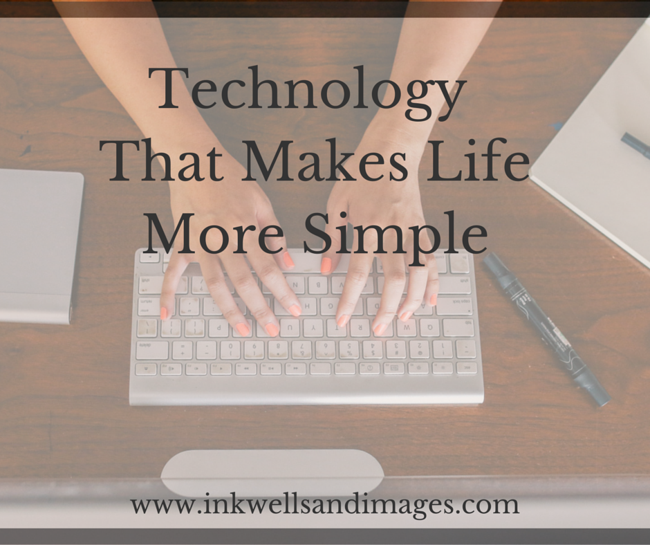 Technology That Makes Life More Simple   Inkwells & Images